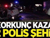 Korkunç kaza! 2 Polis Memuru Şehit Oldu