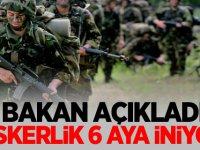 Bakan Akar açıkladı: Askerlik süresi 6 aya iniyor