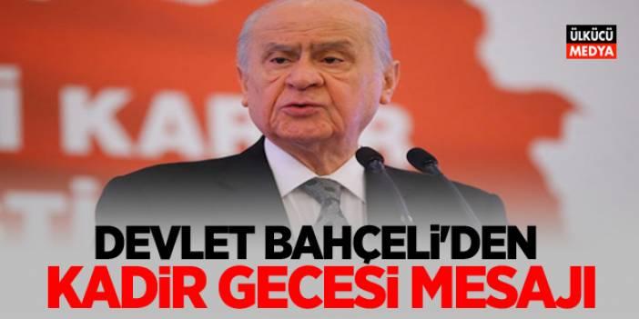 MHP Lideri Devlet Bahçeli'den 'Kadir Gecesi' mesajı