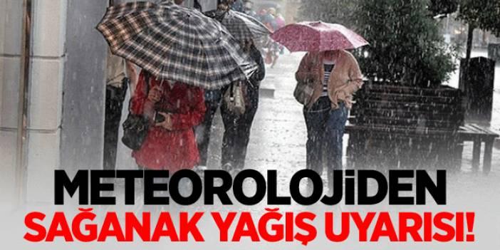 Meteorolojiden sağanak uyarısı!