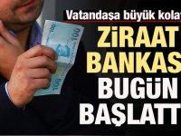 Ziraat Bankası duyurdu: Bugün başlıyor
