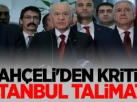 Devlet Bahçeli'den Kritik İstanbul talimatı!