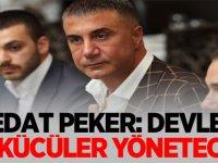 Sedat Peker: Türkiye Cumhuriyeti Devleti'ni Ülkücüler Yönetecek