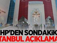 MHP'den sondakika İstanbul açıklaması .