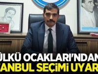 Ülkü Ocakları'dan Kritik İstanbul Seçimi Uyarısı