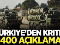 Türkiye'den kritik 'S-400' açıklaması!