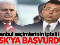 İstanbul seçimlerinin iptali için YSK'ya başvuruda bulundu