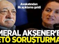 """Meral Akşener'e """"FETÖ üyeliği"""" soruşturması!"""