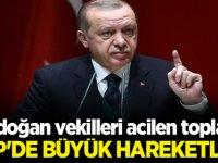 Erdoğan vekilleri acilen topladı! AKP'de büyük hareketlilik..
