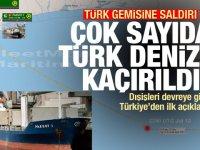 Türk gemisine saldırı! Korsanlar çok sayıda Türk denizciyi rehin aldı