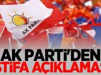 AK Parti'den istifa açıklaması!