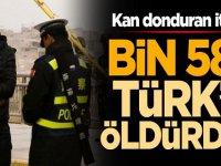 Kan donduran itiraf: Bin 588 Türk'ü öldürdük