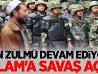 Çin Zulmü devam ediyor! İslam'a savaş açtı..