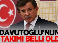 Davutoğlu'nun yeni partideki A Takımı belli oldu