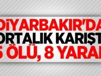 Diyarbakır'da Ortalık Karıştı: 5 ölü, 8 yaralı!