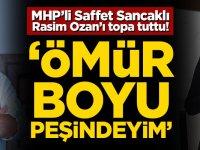 MHP'li Sancaklı'dan Rasim Ozan Kütahyalı Açıklaması! 'Ömür boyu peşindeyim'