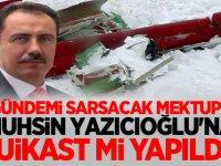 Gündemi sarsacak mektup! Muhsin Yazıcıoğlu'na suikast mi yapıldı?