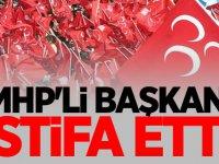 MHP'li Başkan İstifa Ettiğini açıkladı