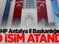 MHP Antalya İl Başkanlığına O isim Atandı