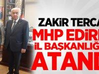 Zakir Tercan MHP Edirne İl Başkanı Olarak Atandı