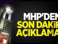 MHP'den Son dakika Açıklaması