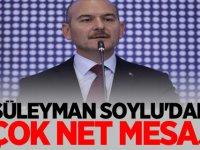 Süleyman Soylu'dan Çok net mesaj