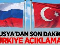Rusya'dan son dakika Türkiye açıklaması!