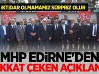 MHP Edirne'den Dikkat çeken Açıklama