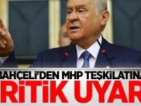 MHP Lideri Devlet Bahçeli'den MHP teşkilatına kritik uyarı!