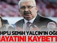 MHP'li Semih Yalçın'ın oğlu hayatını kaybetti!