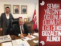 MHP Genel Başkan yardımcısı Yalçın'ın oğlunun ölümüyle ilgili 3 gözaltı
