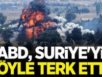 ABD, Suriye'yi böyle terk etti!