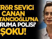 Terör sevici CHP'li Canan Kaftancıoğlu'na 'koruma polisi' şoku