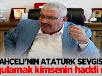 MHP'li Yalçın: Bahçeli'nin Atatürk sevgisini sorgulamak kimsenin haddi değil