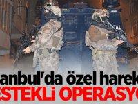 İstanbul'da özel harekat destekli operasyon