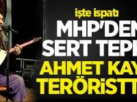 MHP'den sert tepki! Ahmet Kaya Teröristtir...
