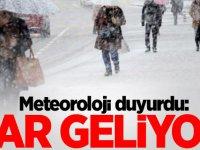 Meteoroloji duyurdu: Kar geliyor