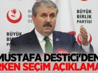 Mustafa Destici'den 'erken seçim' açıklaması