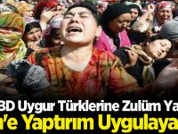 ABD Uygur Türklerine Zulüm Yapan Çin'e Yaptırım Uygulayacak