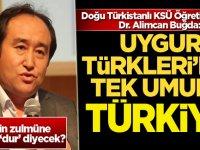 Uygur Türkleri'nin tek umudu Türkiye