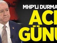 MHP'li Sadir Durmaz'ın Acı Günü