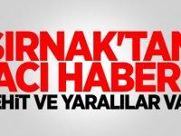 Şırnak'tan acı haber: 2 asker şehit, 7 asker yaralı