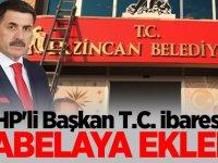MHP'li Başkan T.C. ibaresini tabelaya ekledi
