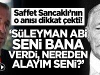 Saffet Sancaklı'nın o anısı dikkat çekti! 'Süleyman abi seni bana verdi, nereden alayım seni?'