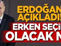 Cumhurbaşkanı Erdoğan açıkladı! Erken seçim olacak mı?