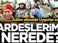 Zulüm altındaki Uygur Türkleri soruyor! Kardeşlerimiz nerede?