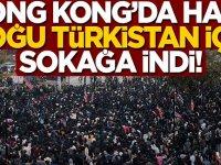 Hong Kong'da Halk Doğu Türkistan için sokağa indi!