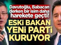 Davutoğlu, Babacan derken bir isim daha harekete geçti! Eski Bakan yeni parti kuruyor
