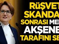 Rüşvet skandalı sonrası Meral Akşener tarafını seçti