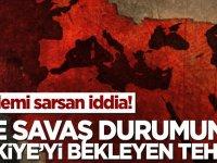 Gündemi sarsan iddia! İşte savaş durumunda Türkiye'yi bekleyen tehlike